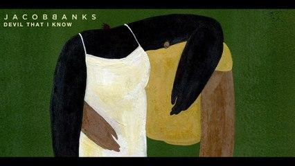 Jacob Banks - Devil That I Know