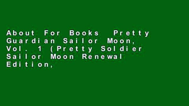 About For Books  Pretty Guardian Sailor Moon, Vol. 1 (Pretty Soldier Sailor Moon Renewal Edition,