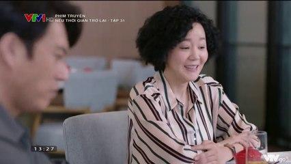 Phim Hoa Ngữ Nếu Thời Gian Trở Lại Tập 31