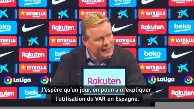 """Clásico - Koeman : """"Pourquoi le VAR est-il toujours contre le Barça ?"""""""