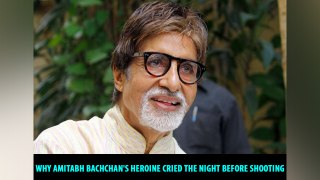 Why Amitabh Bachchan's heroine cried the night before shooting