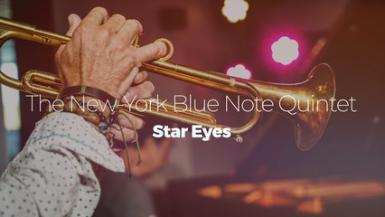 """The New-York Blue Note Quintet """"Star Eyes"""""""