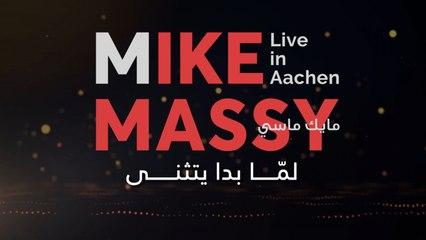 Mike Massy - Lamma Bada Yatathanna - Live In Aachen
