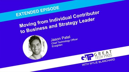Moving from Individual Contributor to Business and Strategy Leader (Extended Episode) - Jason Patel