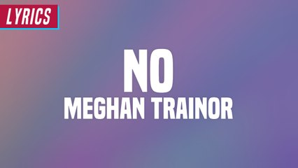 Meghan Trainor - No (Lyrics)