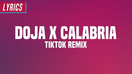 Doja x Calabria - Tiktok Song (Lyrics)