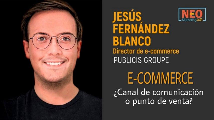 Cápsula NEO: El e-Commerce como canal de comunicación para con el usuario