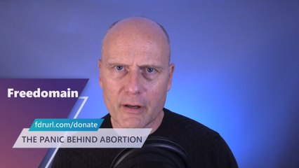 THE PANIC BEHIND ABORTION