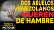 Peor que Haití: Dos abuelos venezolanos mueren de hambre    NOTICIAS VENEZUELA HOY octubre 29 2020