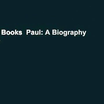 About For Books  Paul: A Biography  For Kindle