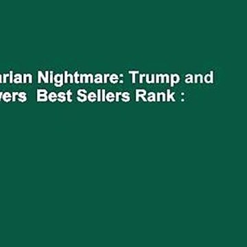 Authoritarian Nightmare: Trump and His Followers  Best Sellers Rank : #3