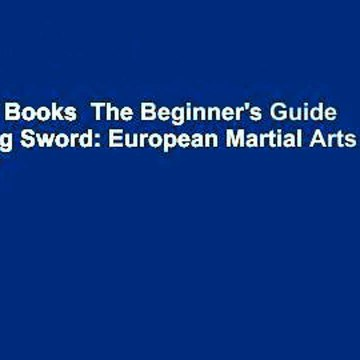 About For Books  The Beginner's Guide to the Long Sword: European Martial Arts Weaponry