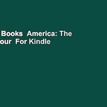 About For Books  America: The Farewell Tour  For Kindle