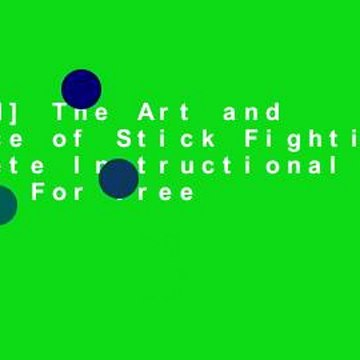 [Read] The Art and Science of Stick Fighting: Complete Instructional Guide  For Free