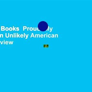 About For Books  Proud: My Fight for an Unlikely American Dream  Review