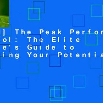 [Read] The Peak Performance Protocol: The Elite Athlete's Guide to Unlocking Your Potential  Best