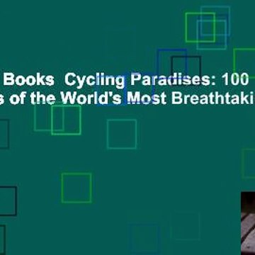 About For Books  Cycling Paradises: 100 Bike Tours of the World's Most Breathtaking Places to