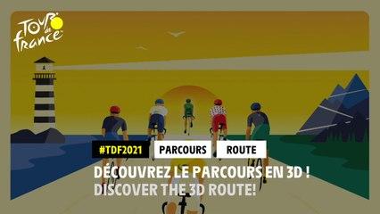 #TDF2021 - Découvrez le parcours en 3D !