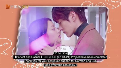 Fanmade Perfect And Casual ENG Sub EP24 Final 完美先生和差不多小姐