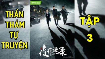 Thần Thám Tự Truyện-Detective (2020) [HD-Vietsub] - Tập 3