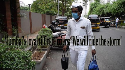 Mumbai's loyal tiffin-carriers: 'We will ride the storm'