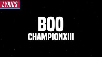 Championxiii - BOO! (Lyrics)