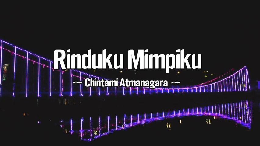 Chintami Atmanagara - Rinduku Mimpiku (Official Lyric Video)