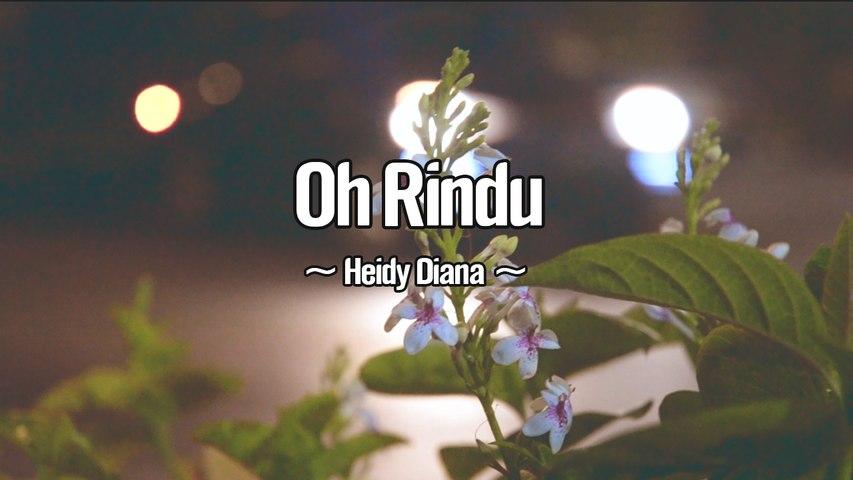 Heidy Diana - Oh Rindu (Official Lyric Video)