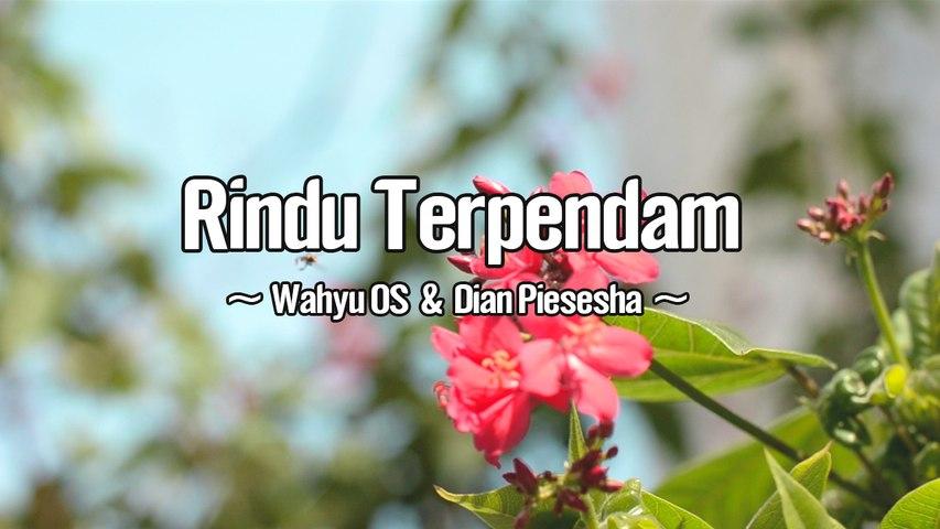 Wahyu OS & Dian Piesesha - Rindu Terpendam (Official Lyric Video)