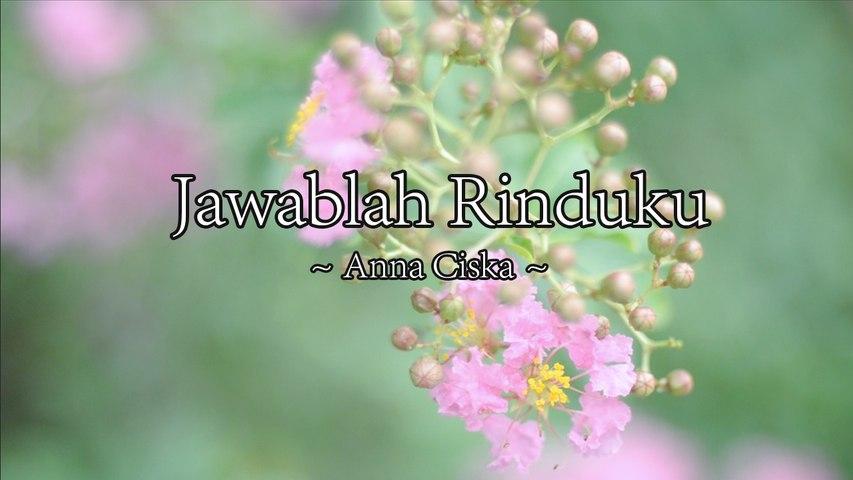Anna Ciska - Jawablah Rinduku (Official Lyric Video)