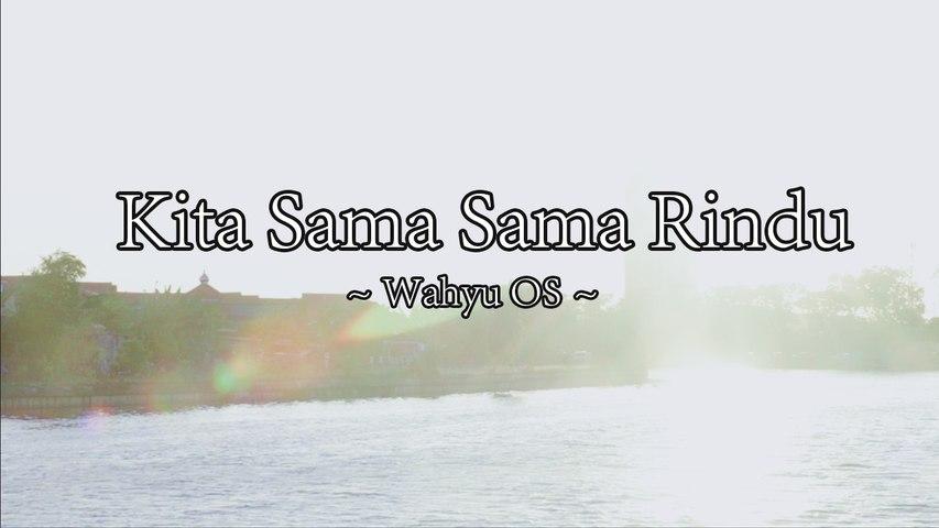 Wahyu OS - Kita Sama Sama Rindu (Official Lyric Video)
