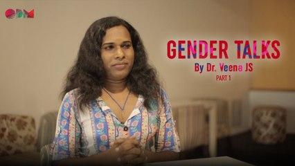 Gender Talks | Episode 2 | Part 1 | Dr. Veena J.S | Faisal Faisu |  OPM Records