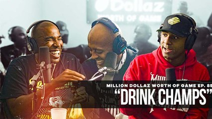 """FULL VIDEO: MILLION DOLLAZ WORTH OF GAME EP:85 """"DRINK CHAMPS"""""""