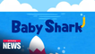 'Baby Shark' becomes YouTube's most-watched video with over 7 bil. views