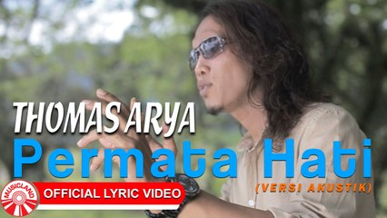 Thomas Arya - Permata Hati (Versi Akustik) [Official Lyric Video HD]