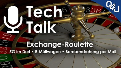 Exchange-Roulette, Tech Talk in der Zukunft, 5G im Dorf, E-Müllwagen - QSO4YOU.com Tech Talk #31