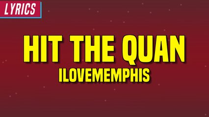 ILoveMemphis - Hit the Quan (Lyrics)