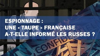 Espionnage : une « taupe » française a-t-elle informé les Russes ?