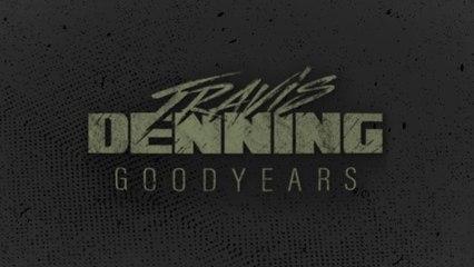 Travis Denning - Goodyears