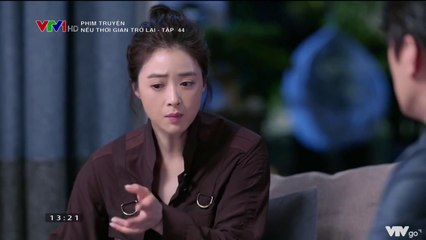 Phim Hoa Ngữ Nếu Thời Gian Trở Lại Tập 44