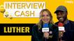 LUTHER : l'interview CA$H de Chloé Jouannet et Christopher Bayemi