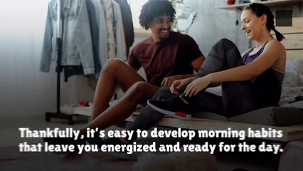 Morning Habits to Adopt to Boost Your Energy