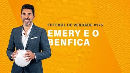 FDV #375 - Emery e o Benfica