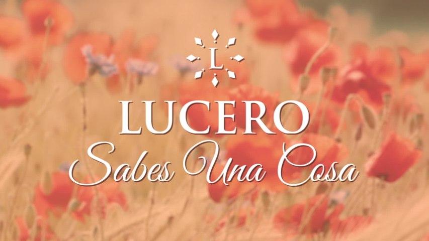 Lucero - Sabes Una Cosa