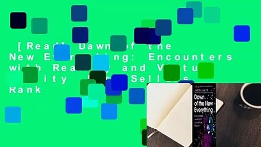 [Read] Dawn of the New Everything: Encounters with Reality and Virtual Reality  Best Sellers Rank