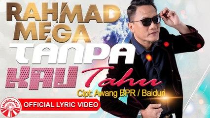 Rahmad Mega - Tanpa Kau Tahu [Official Lyric Video HD]