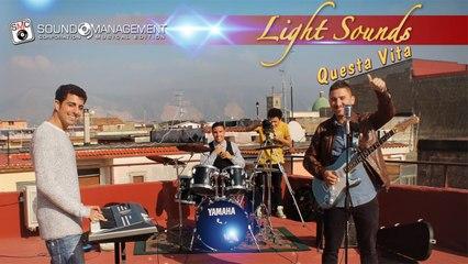 LIGHT SOUNDS - Questa Vita