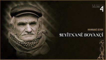 Seyitxanê Boyaxçî - Bavê Seyro - [Official Music Video © SesMedia]