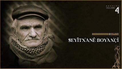 Seyitxanê Boyaxçi - Suwaro - [Official Music Video © SesMedia]