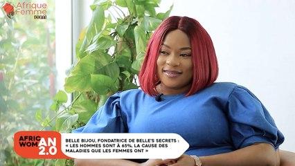 Belle Bijou, fondatrice deBelle'sSecrets -: «Les hommes sont à 65%, la cause des maladies que les femmes ont»